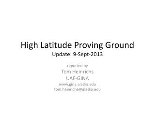 High Latitude Proving Ground Update: 9-Sept-2013