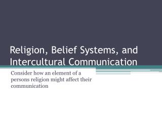 Religion, Belief Systems, and Intercultural Communication