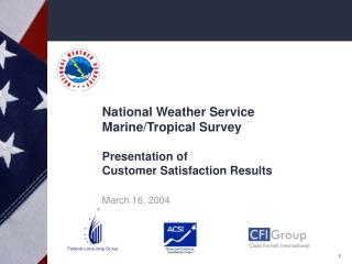 National Weather Service Marine/Tropical Survey Presentation of Customer Satisfaction Results