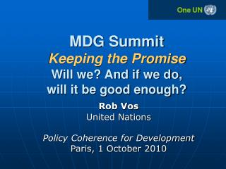 MDG Summit Keeping the Promise Will we? And if we do,  will it be good enough?