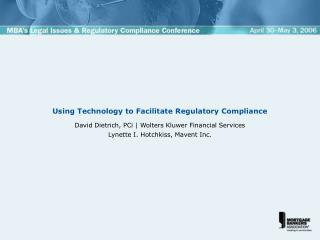 Using Technology to Facilitate Regulatory Compliance