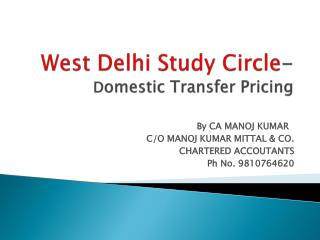 West Delhi Study Circle - D omestic Transfer Pricing