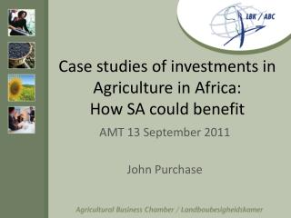 Case studies of investments in Agriculture in Africa: How SA could benefit