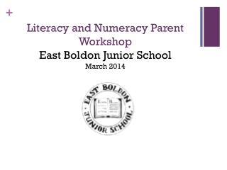Literacy and Numeracy Parent Workshop East Boldon Junior School March 2014
