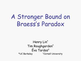 A Stronger Bound on Braess's Paradox