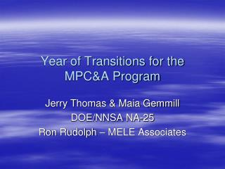 Year of Transitions for the  MPC&A Program