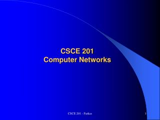CSCE 201 Computer Networks