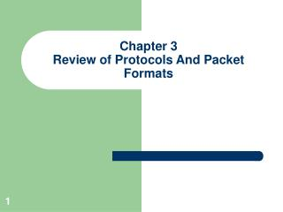 Chapter 3 Review of Protocols And Packet Formats