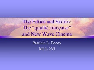 "The Fifties and Sixties: The ""qualité française""  and New Wave Cinema"