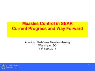 Measles Control in SEAR Current Progress and Way Forward