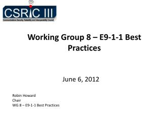 Working Group 8 – E9-1-1 Best Practices