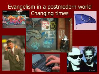 Evangelism in a postmodern world Changing times