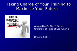 Taking Charge of Your Training to Maximize Your Future…