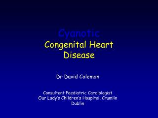 Cyanotic  Congenital Heart  Disease