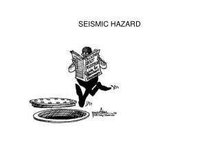 SEISMIC HAZARD