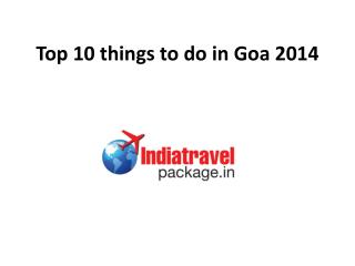 Top 10 Things to Do in Goa 2014