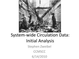 System-wide Circulation Data: Initial Analysis