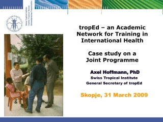 tropEd – an Academic Network for Training in International Health Case study on a Joint Programme