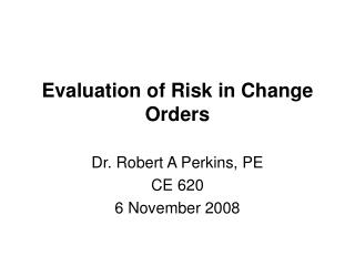 Evaluation of Risk in Change Orders