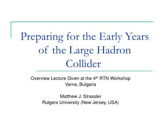 Preparing for the Early Years of the Large Hadron Collider