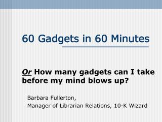 60 Gadgets in 60 Minutes