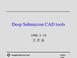 Deep Submicron CAD tools