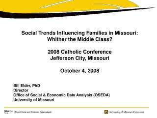 Social Trends Influencing Families in Missouri: Whither the Middle Class? 2008 Catholic Conference