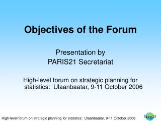 Objectives of the Forum Presentation by PARIS21 Secretariat