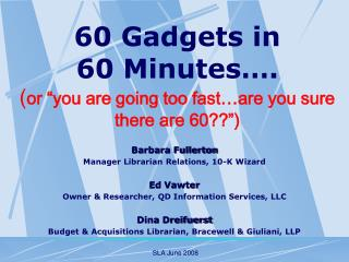 "60 Gadgets in 60 Minutes…. ( or ""you are going too fast…are you sure there are 60??"")"