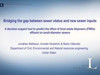 Bridging the gap between sewer status and new sewer inputs