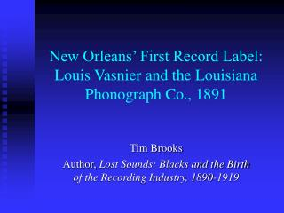 New Orleans' First Record Label: Louis Vasnier and the Louisiana Phonograph Co., 1891
