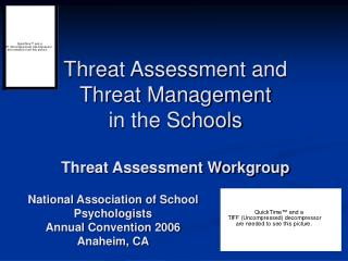 Threat Assessment and  Threat Management  in the Schools   Threat Assessment Workgroup