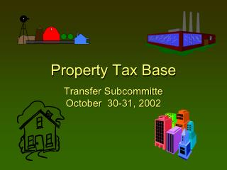 Property Tax Base Transfer Subcommitte  October  30-31, 2002