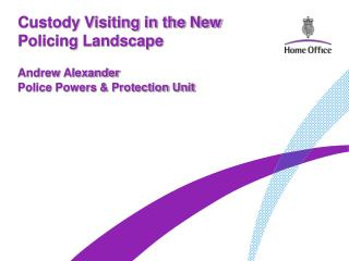 Custody Visiting in the New Policing Landscape