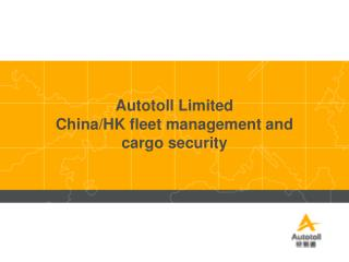 Autotoll Limited  China/HK fleet management and cargo security