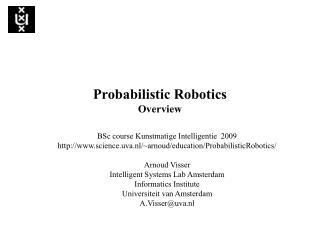 Probabilistic Robotics Overview