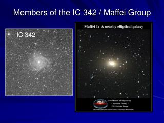 Members of the IC 342 / Maffei Group