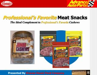 Professional's Favorite  Meat Snacks  The Ideal Complement to  Professional's Favorite  Cashews