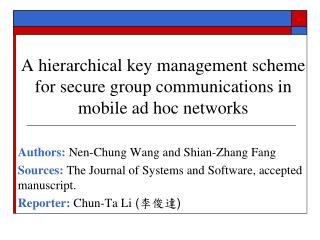 A hierarchical key management scheme for secure group communications in mobile ad hoc networks