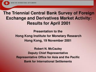 Presentation to the  Hong Kong Institute for Monetary Research Hong Kong, 19 November 2001