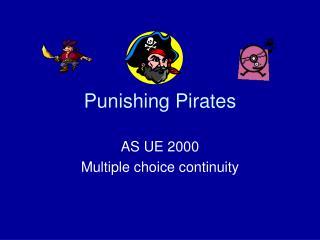 Punishing Pirates