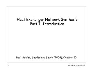 Heat Exchanger Network Synthesis Part I: Introduction