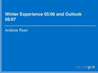 Winter Experience 05/06 and Outlook 06/07