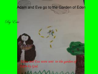 Adam and Eve go to the Garden of Eden