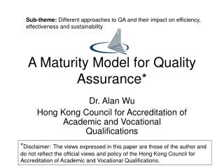 A Maturity Model for Quality Assurance*