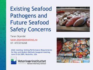 Existing Seafood Pathogens and Future Seafood Safety Concerns