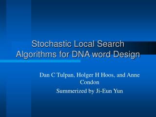 Stochastic Local Search Algorithms for DNA word Design