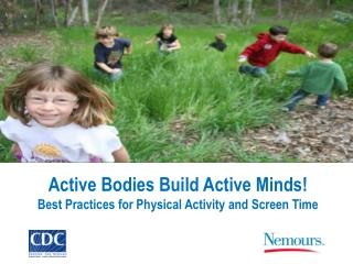 Active Bodies Build Active Minds! Best Practices for Physical Activity and Screen Time