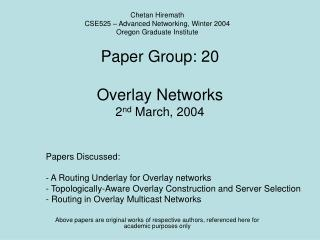 Paper Group: 20 Overlay Networks 2 nd  March, 2004