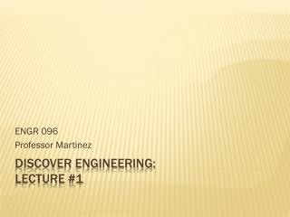 Discover Engineering: Lecture #1